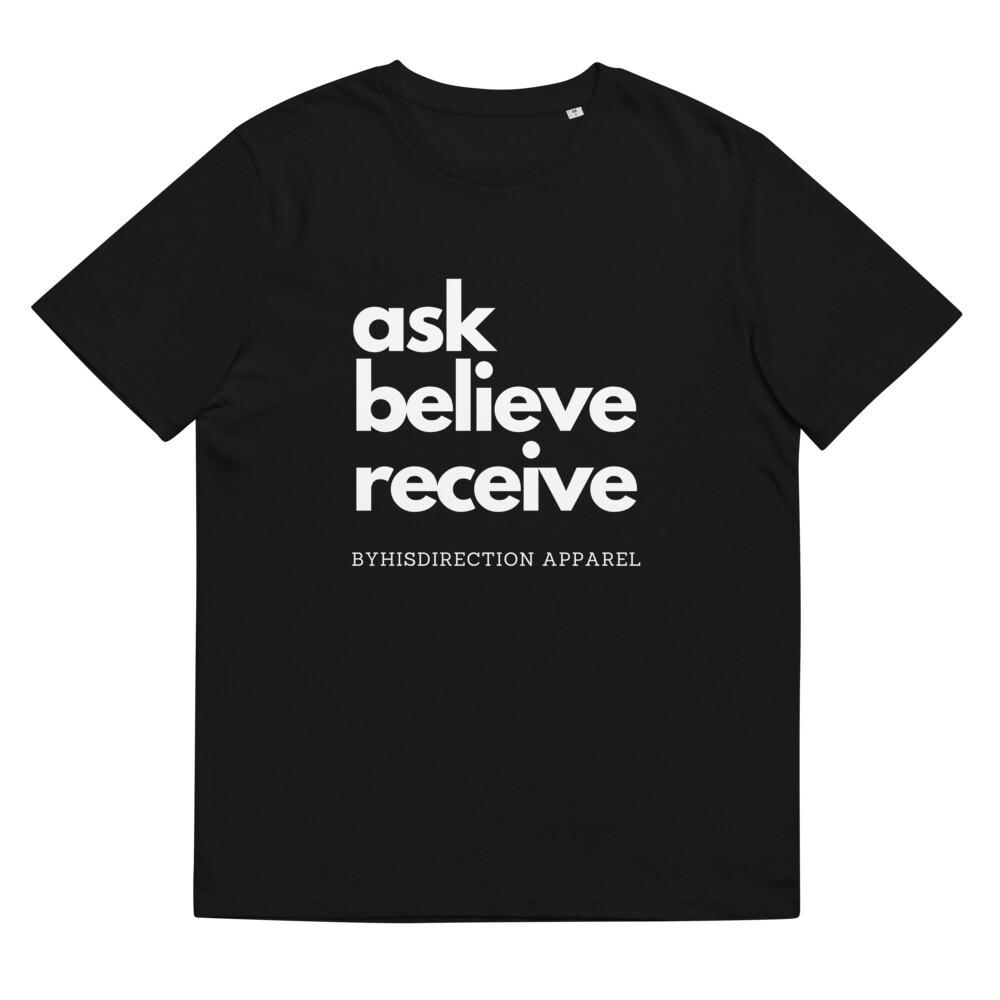 ask believe receive Unisex organic cotton t-shirt