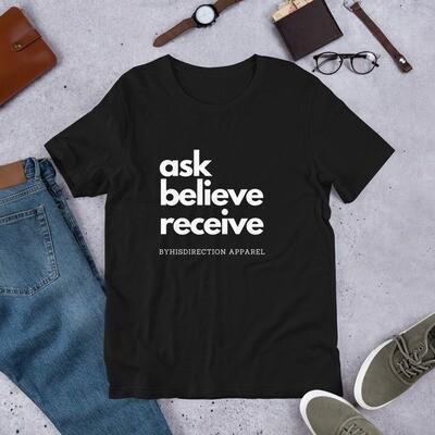 ask believe receive Short-Sleeve Unisex T-Shirt