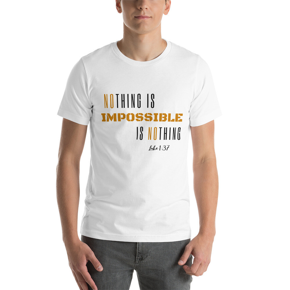 NOthing is Impossible - Short-Sleeve Unisex T-Shirt
