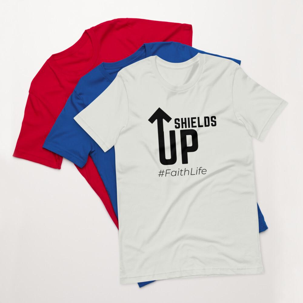 Shields Up Faith Life - Short-Sleeve Unisex T-Shirt