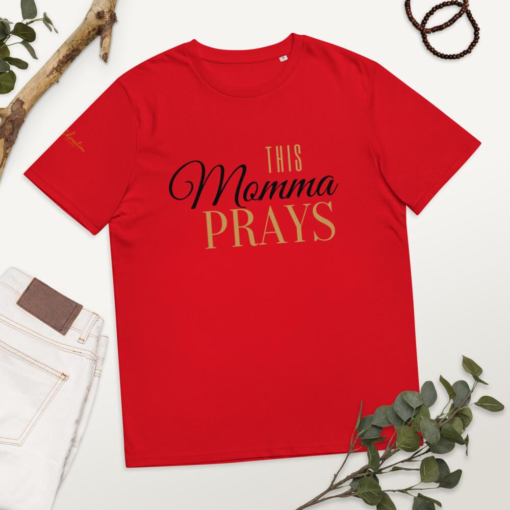 This Momma Prays - organic cotton t-shirt