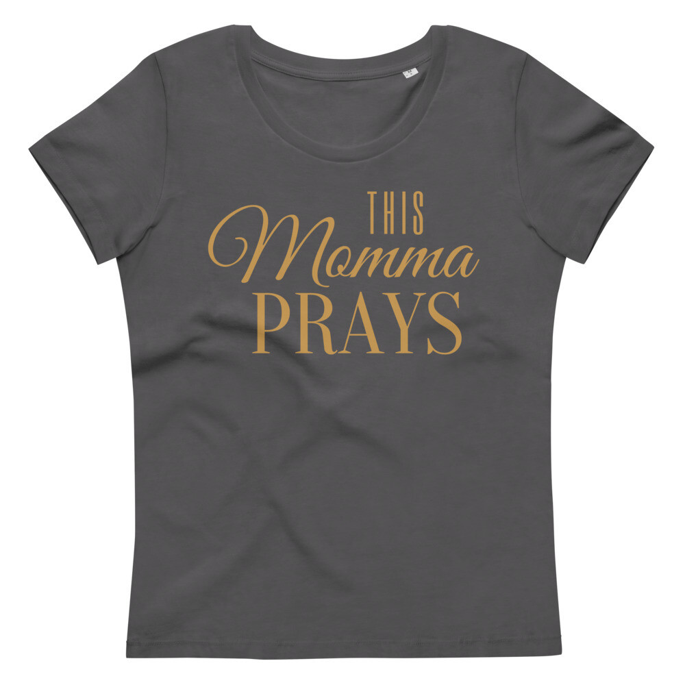 This Momma Prays Women's fitted eco tee