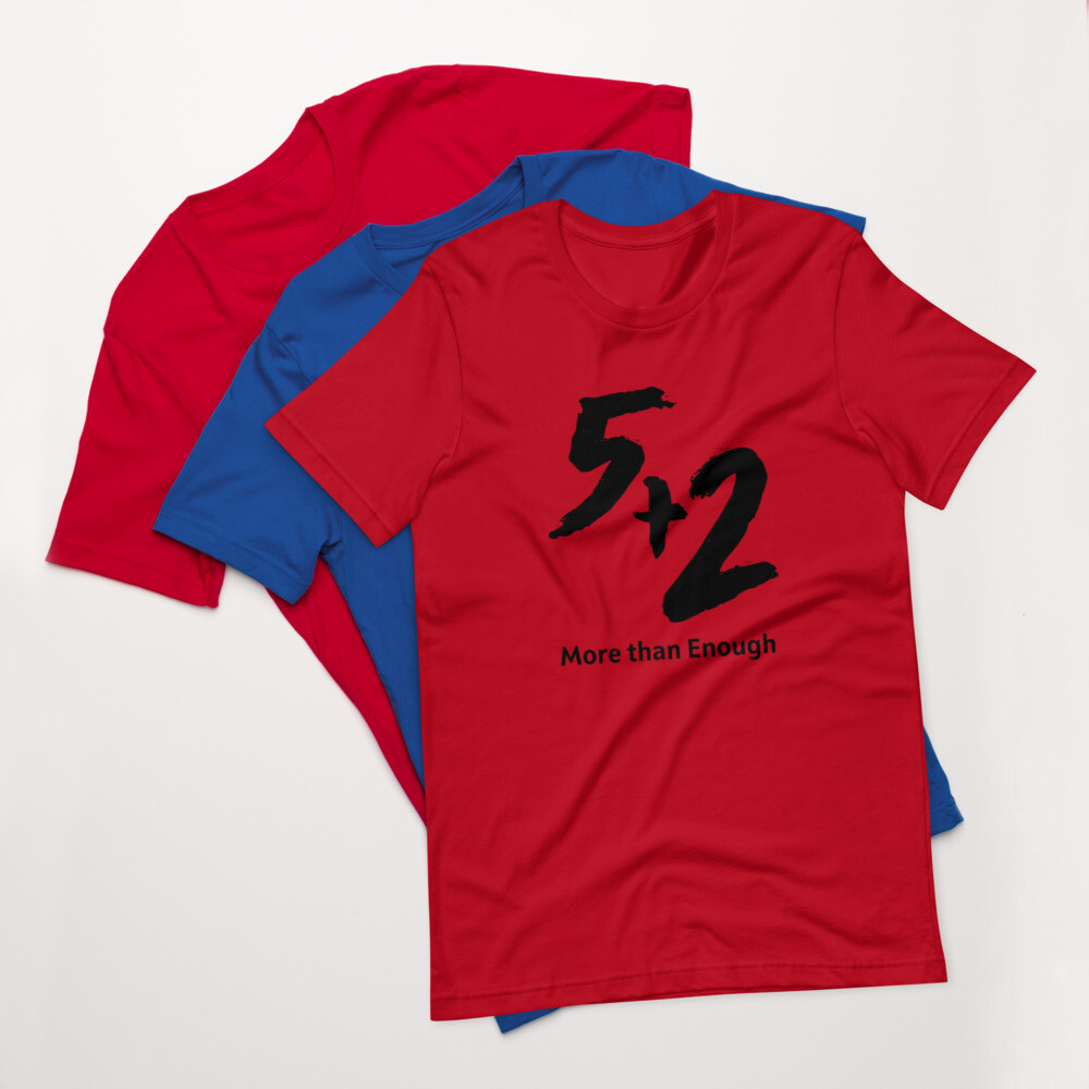5 and 2 - More Than Enough - Short-Sleeve Unisex T-Shirt