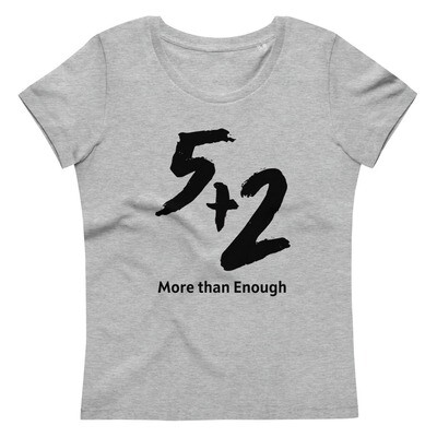 5 and 2 - More Than Enough - Women's fitted eco tee