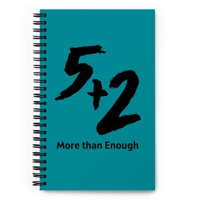 5 and 2 - More Than Enough - Spiral notebook