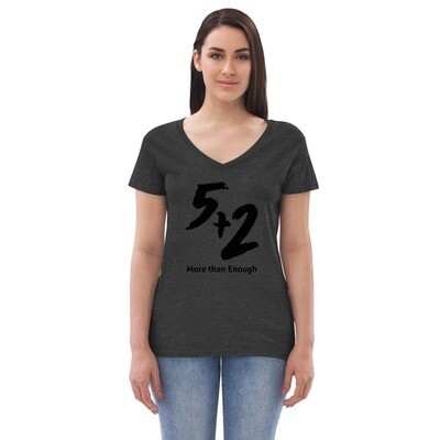 5 and 2 - More Than Enough - Women's recycled v-neck t-shirt