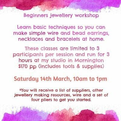 Beginners Jewellery Workshop - Basic techniques to use at home - Saturday 14th March, 10.00am - 1.00pm, Mornington