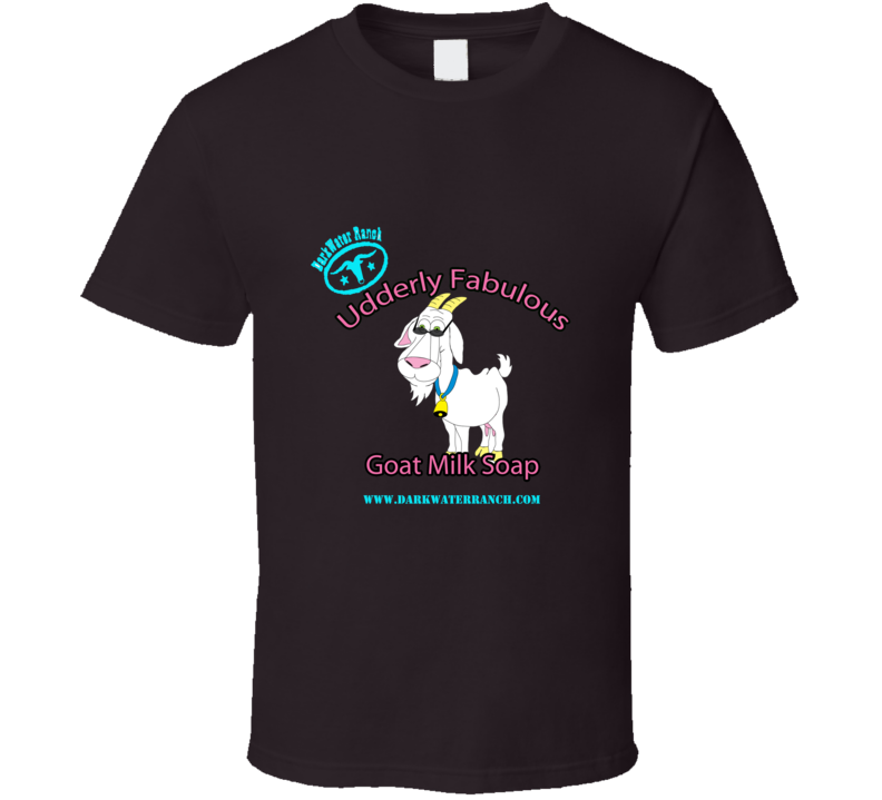 Udderly Fabulous Goat Milk Soap T-shirt
