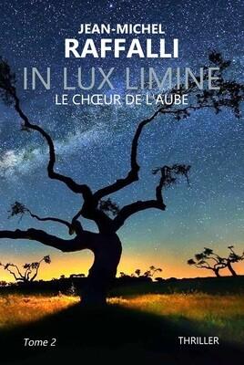 IN LUX LIMINE, tome 2, Le chœur de l'aube (PDF)
