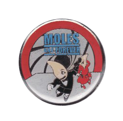 Moles Are Forever Lapel Pin