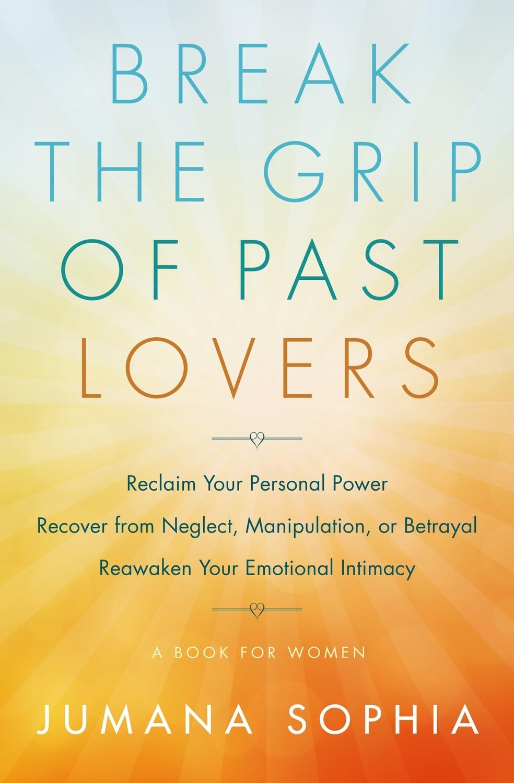 Break the Grip of Past Lovers