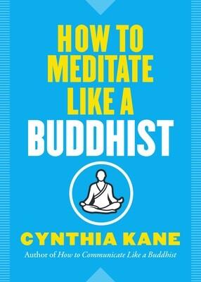 How to Meditate Like a Buddhist