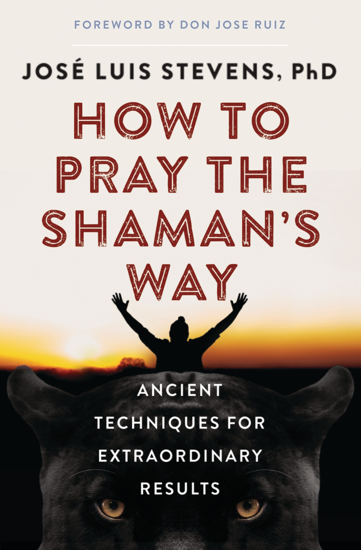How to Pray the Shaman's Way
