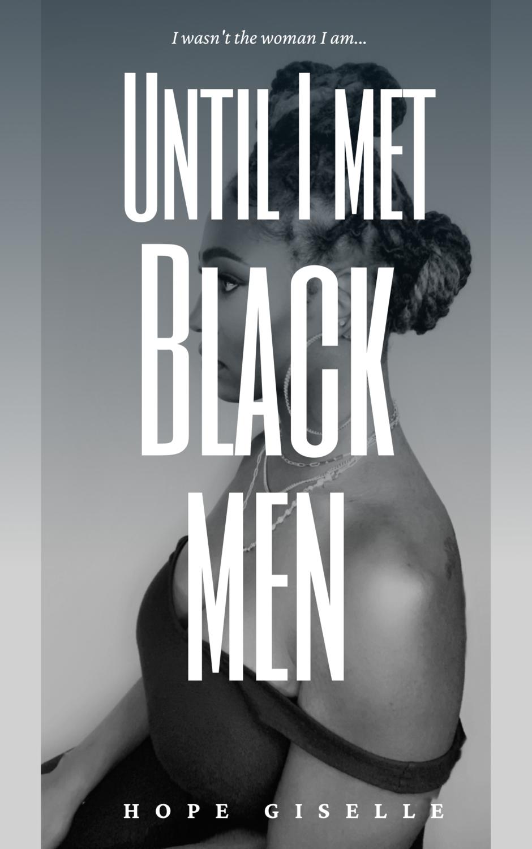 Until I Met Black Men (Pre-Order)
