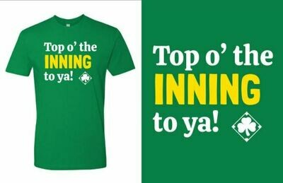 Top o' the Inning To Ya! T-shirt (PRE-ORDER)