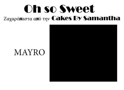 Ζαχαρόπαστα 'Oh So Sweet' από την Cakes By Samantha 1 Κιλό -BLACK -ΜΑΥΡΟ