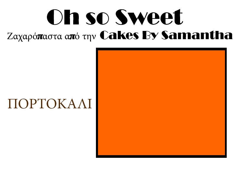 Ζαχαρόπαστα 'Oh So Sweet' από την Cakes By Samantha 1 Κιλό -ORANGE -ΠΟΡΤΟΚΑΛΙ