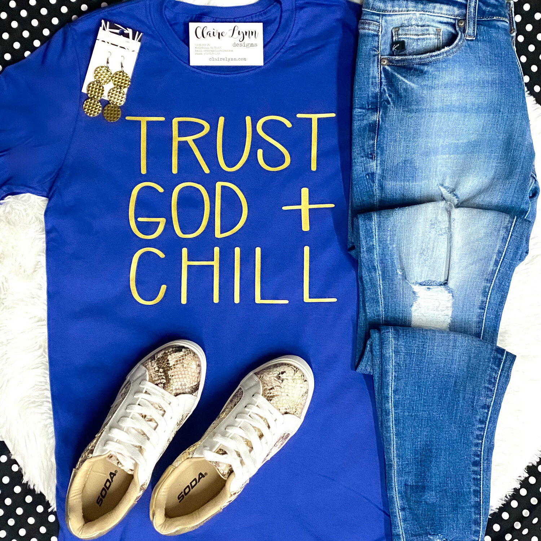 Trust God + Chill