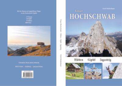 Unser Hochschwab, Hütten, Gipfel, Jagasteig