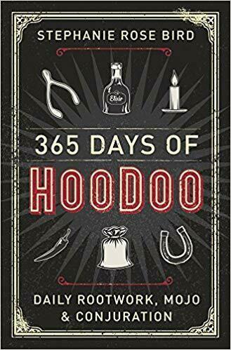 365 Days of Hoodoo by Stephanie Rose Bird