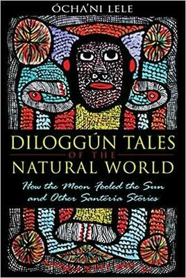 Diloggun Tales of the Natural World by Ochani Lele