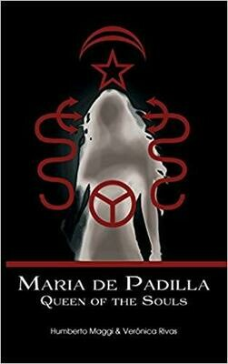 Maria De Padilla Queen of the Souls by Humberto Maggi and Veronica Rivas
