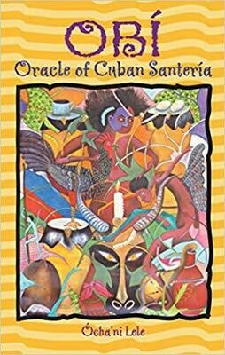 Obi Oracle of Cuban Santeria by Ochani Lele