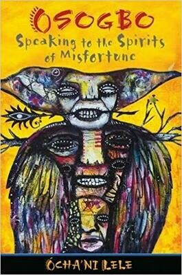 Osogbo Speaking to the Spirits of Misfortune by Ochani Lele