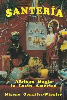 Santeria African Magic in Latin America by Migene Gonzalez Wippler