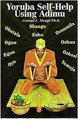 Yoruba Self-Help Using Adimu by Conrad E Mauge PhD