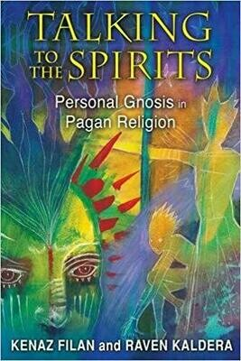 Talking to the Spirits by Kenaz Filan and Raven Kaldera