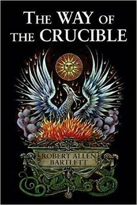 Way of the Crucible by Robert Allen Bartlett