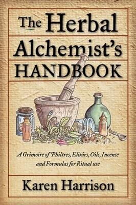 The Herbal Alchemist's Handbook by Karen Harrison