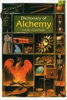 Dictionary of Alchemy by Mark Haeffner