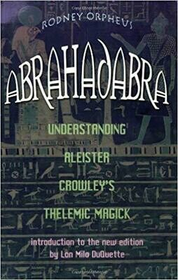 Abrahadabra by Rodney Orpheus