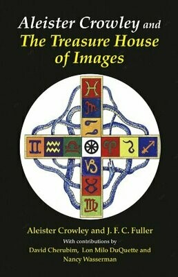 Aleister Crowley and the Treasure House of Images by Aleister Crowley and J.F.C. Fuller