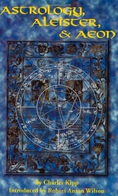 Astrology, Aleister, and Aeon by Charles Kip