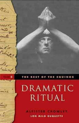 Best of the Equinox Dramatic Ritual by Aleister Crowley