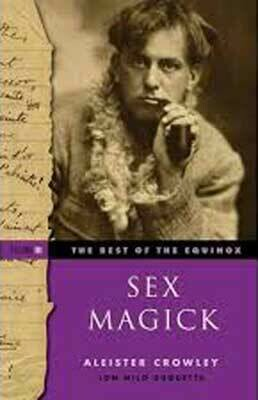Best of the Equinox Sex Magick by Aleister Crowley