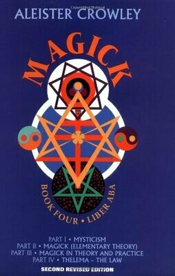 Magick Book 4 Liber ABA by Aleister Crowley