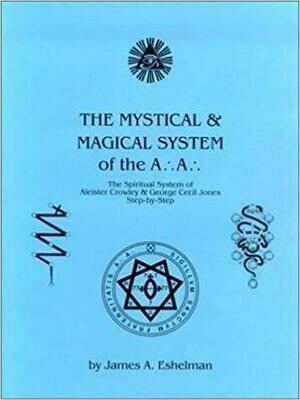 Mystical & Magical System of the A.'.A.'. by James Eshelman