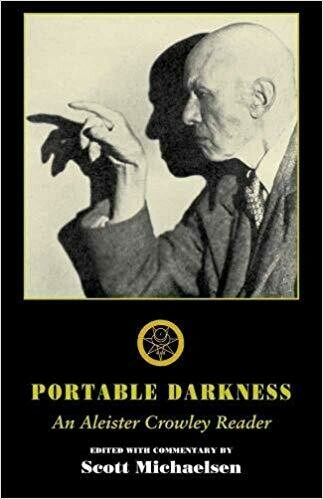 Portable Darkness Aleister Crowley Reader Edited by Scott Michaelsen