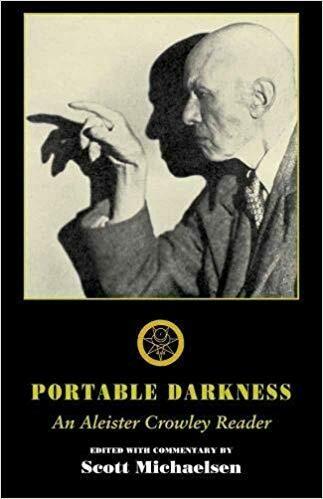 Portable Darkness Aleister Crowley Reader Edited by Scott Michaelsen