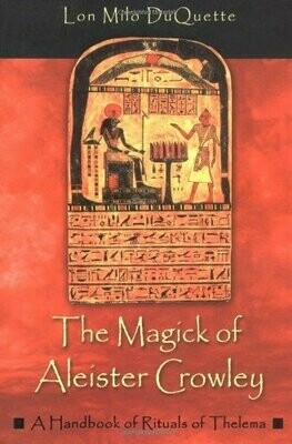 The Magick of Aleister Crowley by Lon Milo Duquette