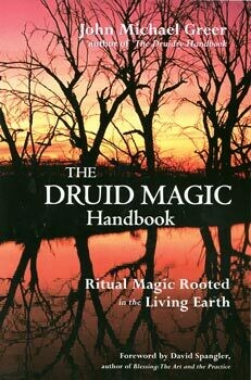 Druid Magic Handbook by John Michael Greer