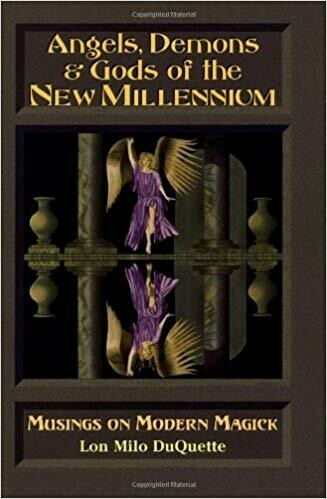 Angels Demons & Gods of the New Millennium by Lon Milo DuQuette