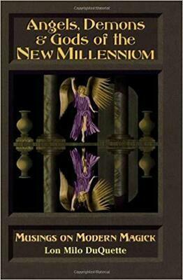 Angels Demons & Gods of the New Millennium by Lon Milo DuQuette