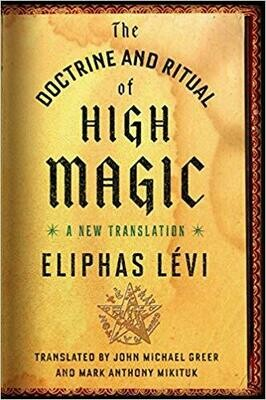 Doctrine and Ritual of High Magic Eliphas Levi Translated by John Michael Greer