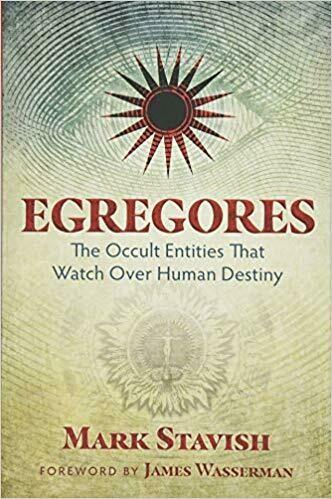 Egregores by Mark Stavish