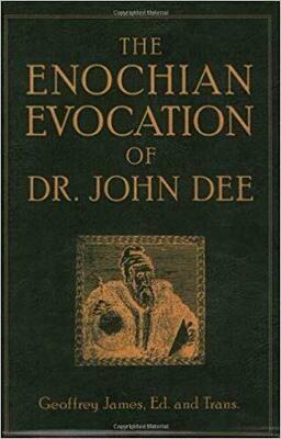 Enochian Evocation of John Dee by Geoffrey James